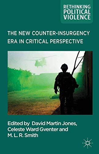 9781349463626: The New Counter-insurgency Era in Critical Perspective (Rethinking Political Violence)