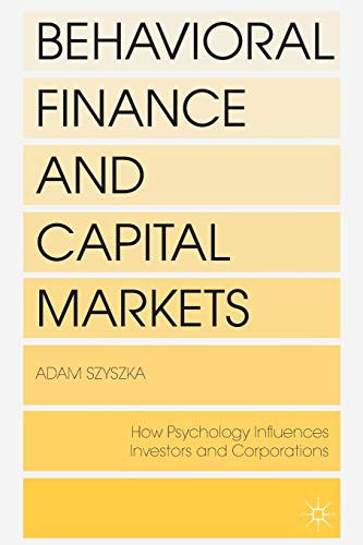 9781349464142: Behavioral Finance and Capital Markets: How Psychology Influences Investors and Corporations