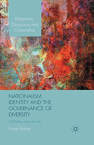 9781349464418: Nationalism, Identity and the Governance of Diversity: Old Politics, New Arrivals