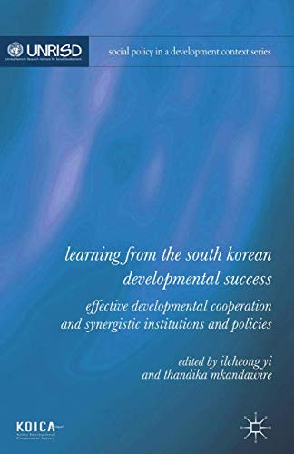 9781349464456: Learning from the South Korean Developmental Success: Effective Developmental Cooperation and Synergistic Institutions and Policies (Social Policy in a Development Context)