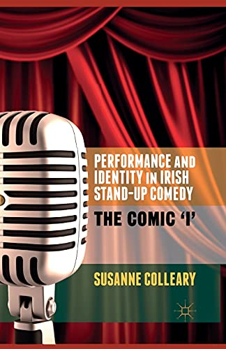 9781349465903: Performance and Identity in Irish Stand-Up Comedy: The Comic 'i'