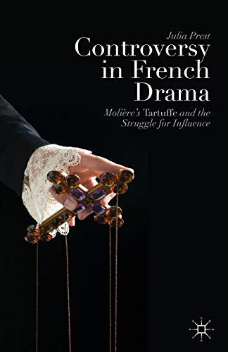 9781349465941: Controversy in French Drama: Molière's Tartuffe and the Struggle for Influence