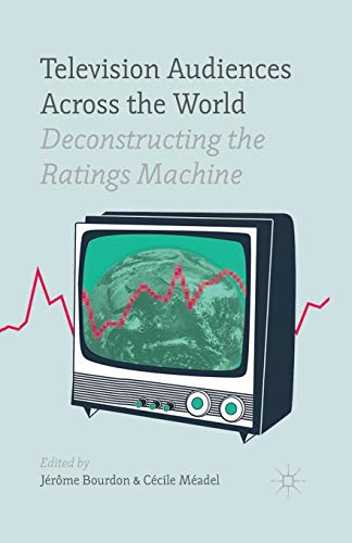 9781349466337: Television Audiences Across the World: Deconstructing the Ratings Machine