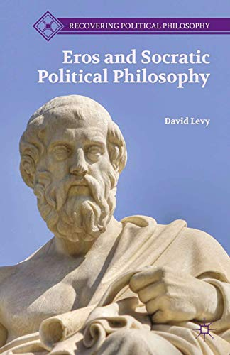 9781349466450: Eros and Socratic Political Philosophy (Recovering Political Philosophy)