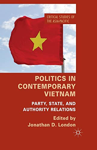 9781349467365: Politics in Contemporary Vietnam: Party, State, and Authority Relations (Critical Studies of the Asia-Pacific)