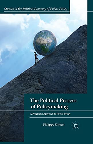 9781349467440: The Political Process of Policymaking: A Pragmatic Approach to Public Policy (Studies in the Political Economy of Public Policy)