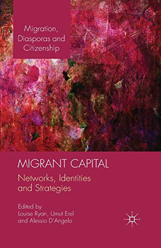 9781349467716: Migrant Capital: Networks, Identities and Strategies (Migration, Diasporas and Citizenship)