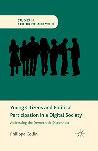 9781349467730: Young Citizens and Political Participation in a Digital Society: Addressing the Democratic Disconnect (Studies in Childhood and Youth)