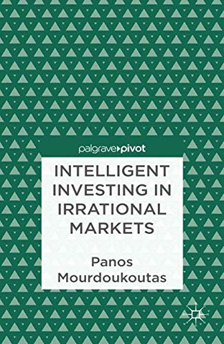 Intelligent Investing in Irrational Markets: P. MOURDOUKOUTAS