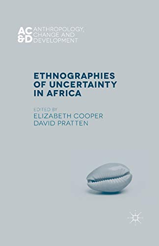 9781349468607: Ethnographies of Uncertainty in Africa (Anthropology, Change, and Development)