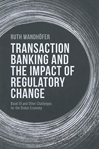 9781349468942: Transaction Banking and the Impact of Regulatory Change: Basel III and Other Challenges for the Global Economy