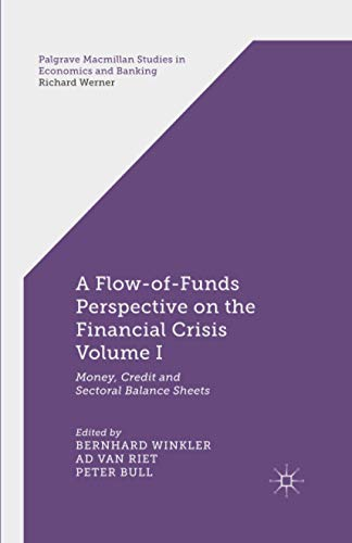 9781349469444: A Flow-of-Funds Perspective on the Financial Crisis Volume I: Money, Credit and Sectoral Balance Sheets (Palgrave Macmillan Studies in Economics and Banking)