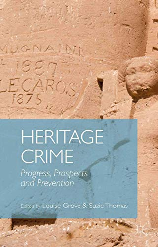9781349470785: Heritage Crime: Progress, Prospects and Prevention