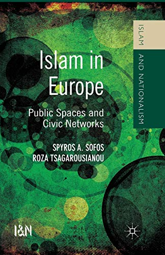 9781349470860: Islam in Europe: Public Spaces and Civic Networks (Islam and Nationalism)