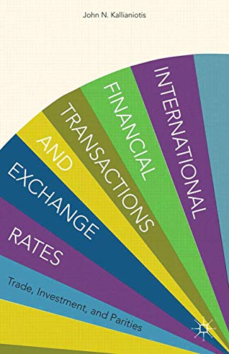 International Financial Transactions and Exchange Rates: Trade, Investment, and Parities: I. ...