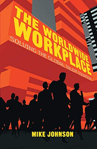 9781349472260: The Worldwide Workplace: Solving the Global Talent Equation