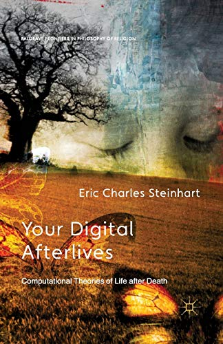 9781349473120: Your Digital Afterlives: Computational Theories of Life after Death (Palgrave Frontiers in Philosophy of Religion)