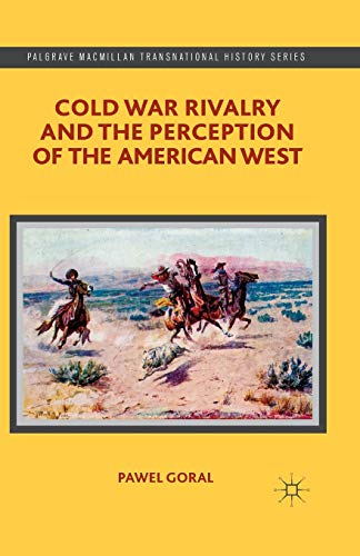 9781349473243: Cold War Rivalry and the Perception of the American West (Palgrave Macmillan Transnational History Series)