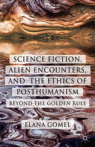 9781349474530: Science Fiction, Alien Encounters, and the Ethics of Posthumanism: Beyond the Golden Rule