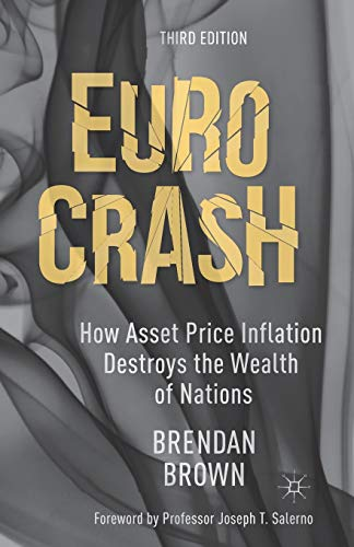 9781349475605: Euro Crash: How Asset Price Inflation Destroys the Wealth of Nations