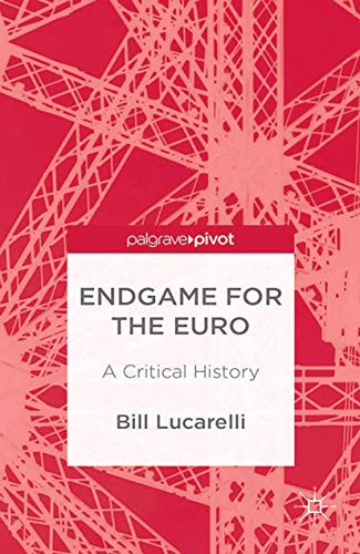9781349475896: Endgame for the Euro: A Critical History