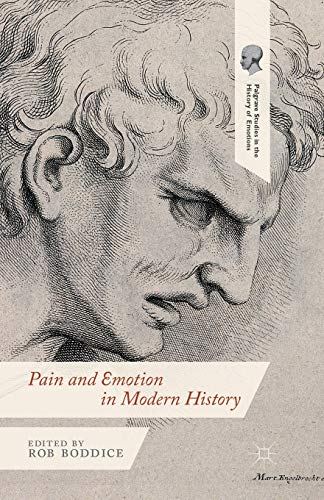 9781349476138: Pain and Emotion in Modern History (Palgrave Studies in the History of Emotions)