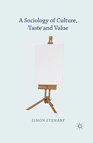 9781349477906: A Sociology of Culture, Taste and Value