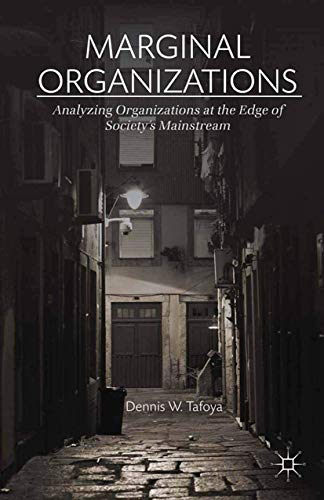 9781349478804: Marginal Organizations: Analyzing Organizations at the Edge of Society's Mainstream