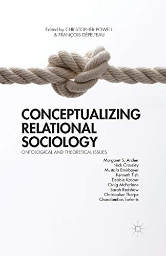 9781349479023: Conceptualizing Relational Sociology: Ontological and Theoretical Issues