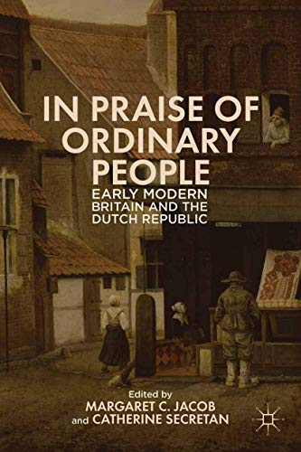 9781349479269: In Praise of Ordinary People: Early Modern Britain and the Dutch Republic