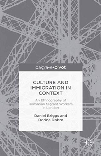 9781349479306: Culture and Immigration in Context: An Ethnography of Romanian Migrant Workers in London