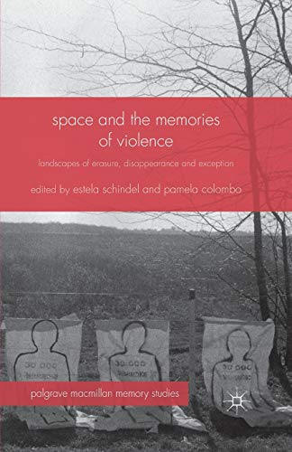 9781349479481: Space and the Memories of Violence: Landscapes of Erasure, Disappearance and Exception