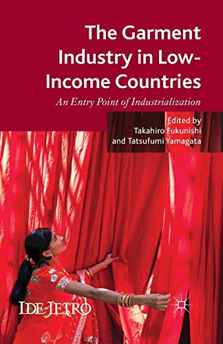 9781349480425: The Garment Industry in Low-Income Countries: An Entry Point of Industrialization (IDE-JETRO Series)