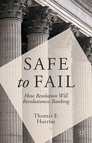 9781349480609: Safe to Fail: How Resolution Will Revolutionise Banking