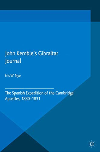 9781349480920: John Kemble's Gibraltar Journal: The Spanish Expedition of the Cambridge Apostles, 1830-1831