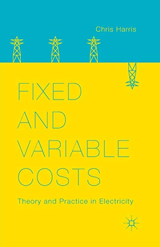 Fixed and Variable Costs. Theory and Practice in Electricity: C. HARRIS