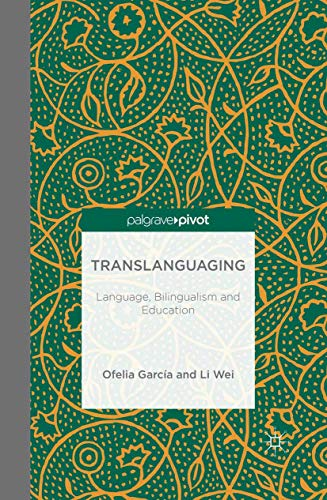 9781349481385: Translanguaging: Language, Bilingualism and Education (Palgrave Pivot)
