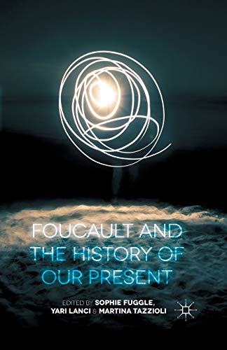 9781349481422: Foucault and the History of Our Present