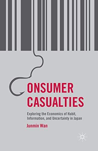 9781349481835: Consumer Casualties: Exploring the Economics of Habit, Information, and Uncertainty in Japan