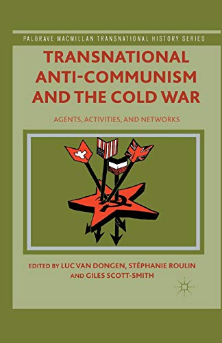 9781349482146: Transnational Anti-Communism and the Cold War: Agents, Activities, and Networks (Palgrave Macmillan Transnational History Series)