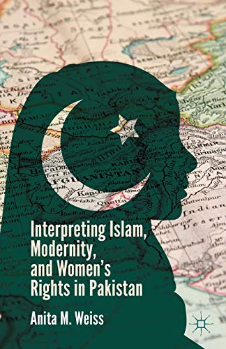 9781349482207: Interpreting Islam, Modernity, and Women's Rights in Pakistan