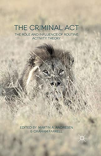 9781349482917: The Criminal Act: The Role and Influence of Routine Activity Theory
