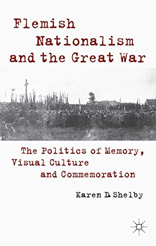 9781349483051: Flemish Nationalism and the Great War: The Politics of Memory, Visual Culture and Commemoration