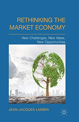 9781349483457: Rethinking the Market Economy: New Challenges, New Ideas, New Opportunities