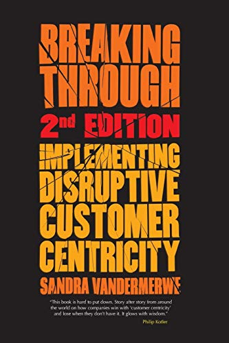 9781349484195: Breaking Through, 2nd Edition: Implementing Disruptive Customer Centricity