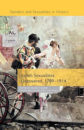 9781349484775: Italian Sexualities Uncovered, 1789-1914 (Genders and Sexualities in History)