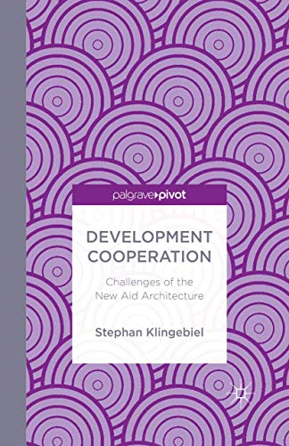 9781349485147: Development Cooperation: Challenges of the New Aid Architecture (Palgrave Pivot)