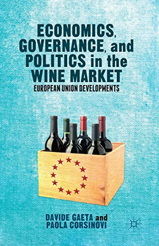 Economics, Governance, and Politics in the Wine Market. European Union Developments: D. GAETA
