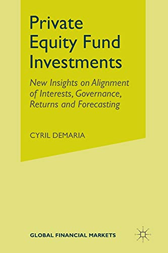 9781349486144: Private Equity Fund Investments: New Insights on Alignment of Interests, Governance, Returns and Forecasting (Global Financial Markets)