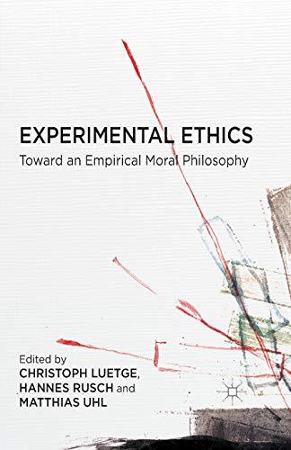 9781349488797: Experimental Ethics: Toward an Empirical Moral Philosophy